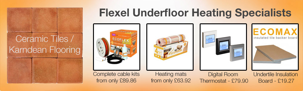 Flexel Underfloor Heating Specialists for Ceramic / Karndean Flooring