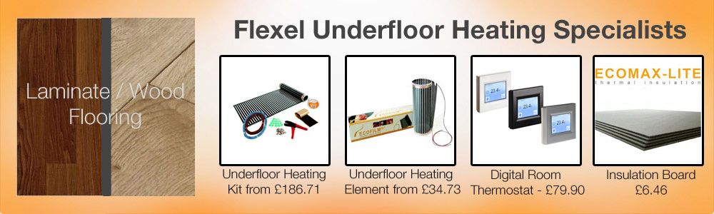 Flexel Underfloor Heating Specialists for Laminate / Wood Flooring